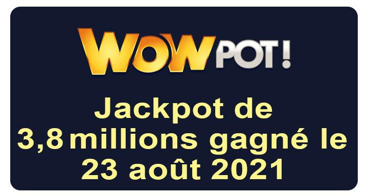 Jackpot WowPot gagné en août 2021